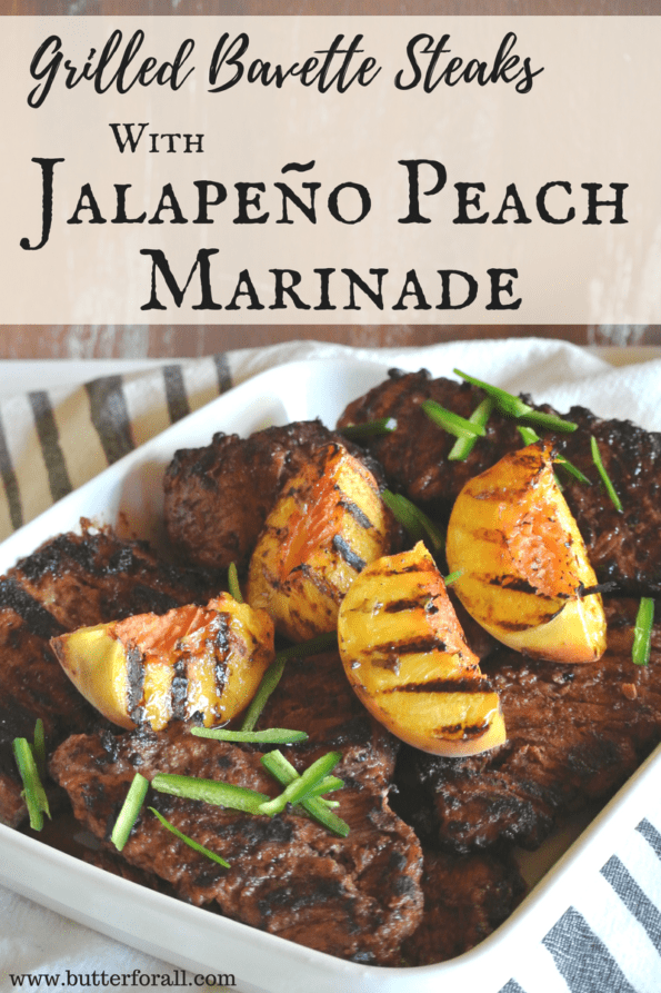 Grilled Bavette Steaks with a sweet and spicy marinade of jalapeños and peaches.