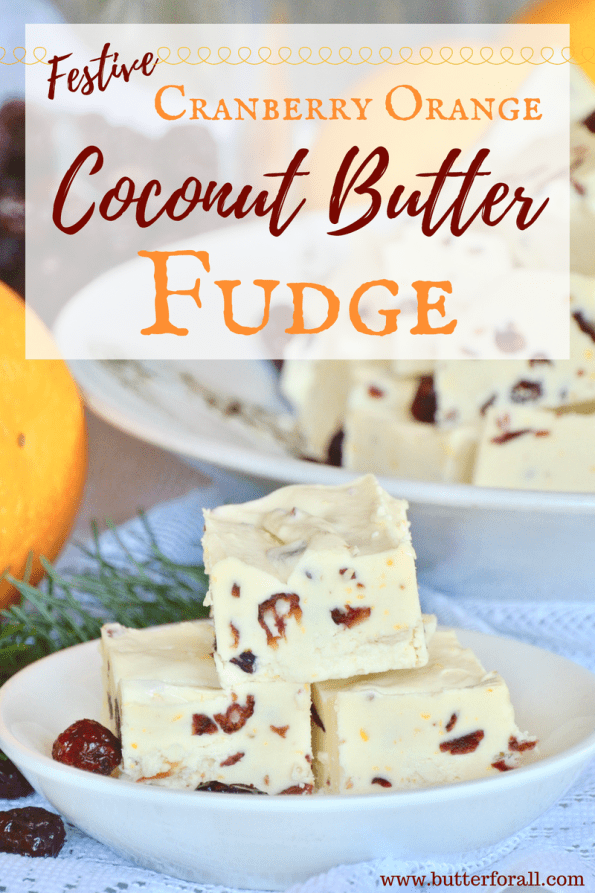 A platter of creamy, honey sweetened coconut butter fudge studded with dried cranberries and fresh orange zest.