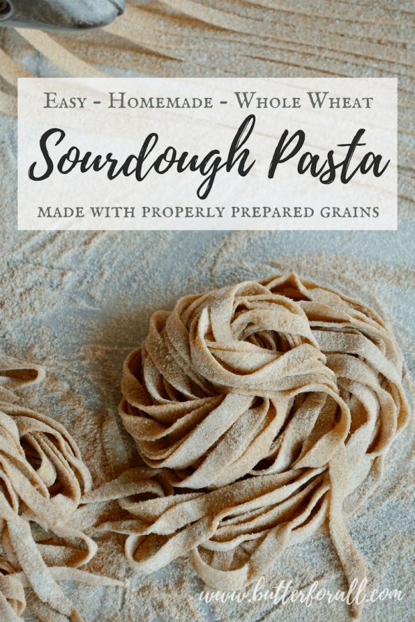 This Whole Wheat Sourdough Pasta is made with properly soured and sprouted grains for a delicious healthy pasta that you can feel good about!