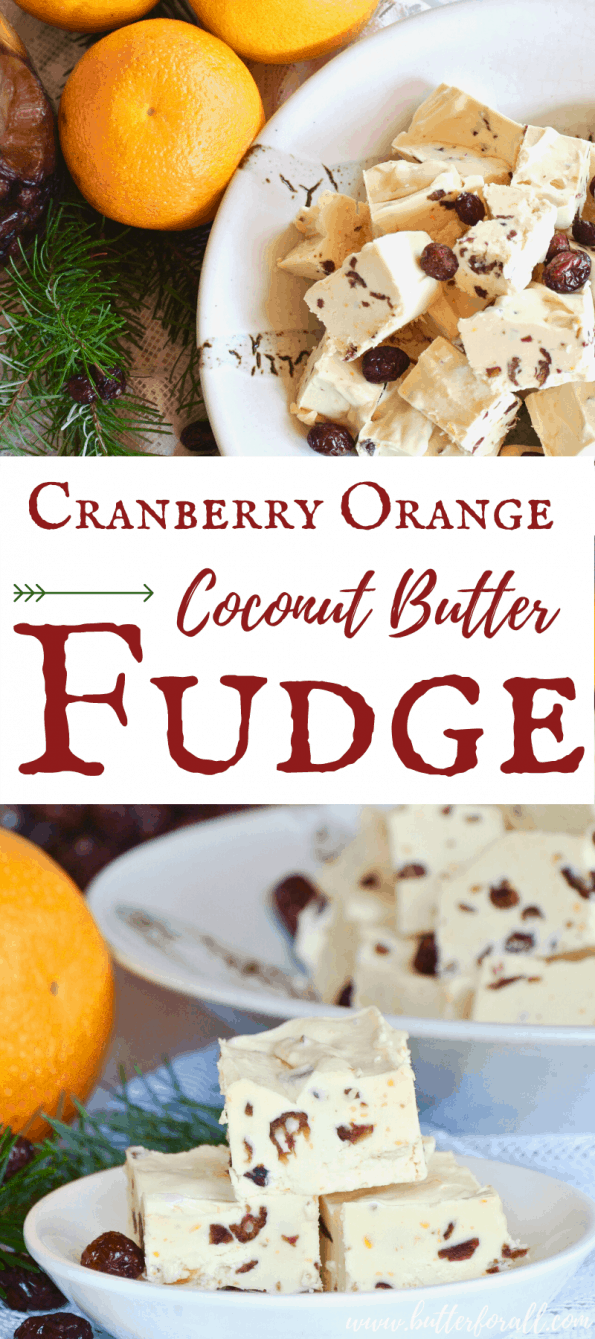 A collage of honey-sweetened coconut butter fudge studded with dried cranberries and fresh orange zest with text overlay.