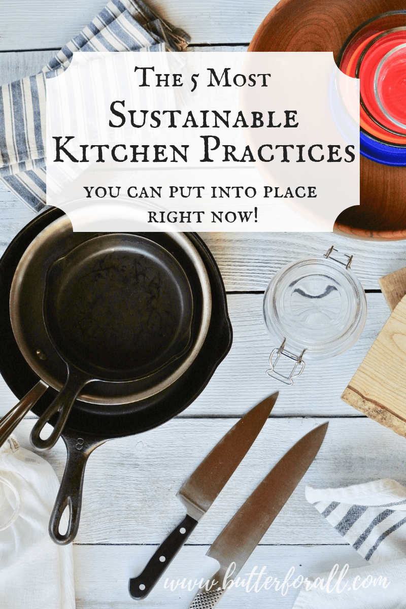With this guide to Sustainable Kitchen Practices you can learn how to quickly implement some eco friendly practices into your own kitchen. #sustainability #eco #green #healthy #responsible #ditchplastic #gogreen #kitchenstyle