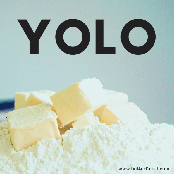 It's all about the butter, baby! #realfood #healthyfat #butterforall #onelife #livefull #youonlyliveonce #YOLO #meme
