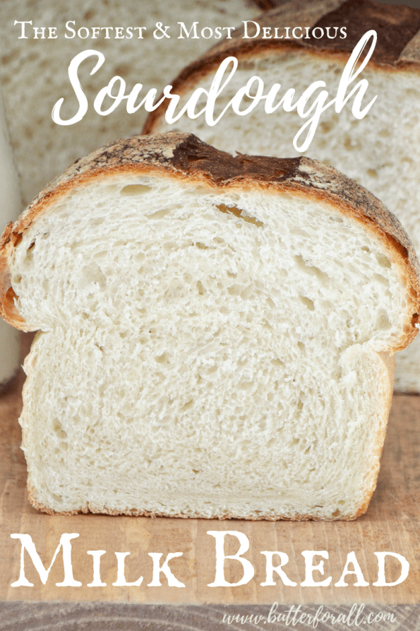 A close-up of a loaf of sliced sourdough milk bread with text overlay.