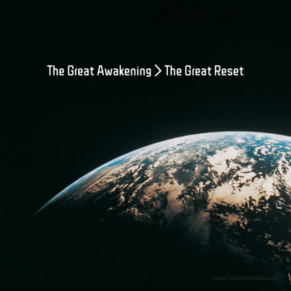 Earth in space. The great awakening is greater than the great reset.